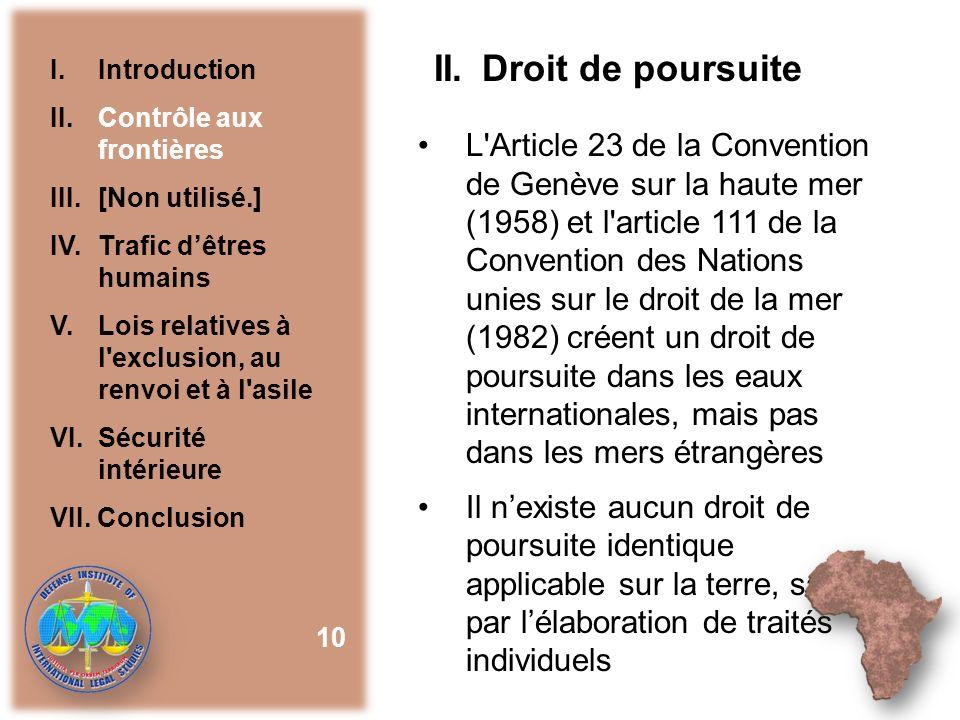 II. Droit de poursuite I. Introduction. II. Contrôle aux frontières. III. [Non utilisé.] IV. Trafic d'êtres humains.